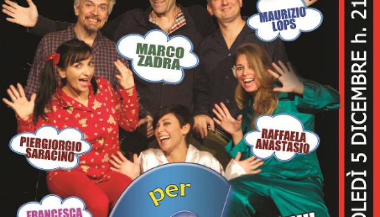 Pigiama per 6 una divertente commedia al Teatro 7 per sostenere l'Associazione Mitocon