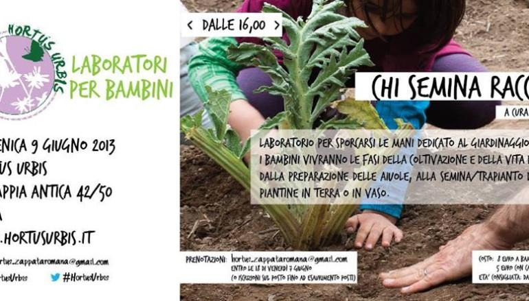 Chi semina raccoglie il laboratorio di giardinaggio per bambini dell'Hortus Urbis