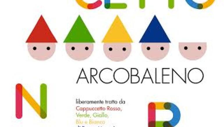 Cappuccetto Arcobaleno spettacolo per bambini da 3 a 10 anni