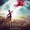 Supermagic Meraviglia lo spettacolo di magia per tutta la famiglia