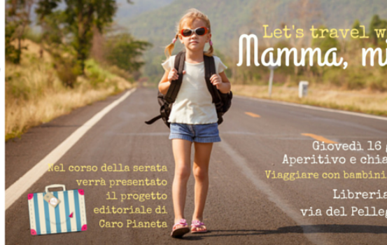 Mamma, mi ci porti?  Let's travel with kids