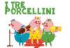 I Tre Porcellini una fiaba dai 3 ai 10 anni al Teatro Kopò del Tuscolano
