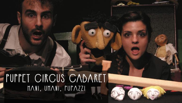"""""""Puppets Circus Cabaret"""" spettacolo fatto con le mani all'Emporio delle Arti"""