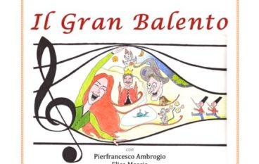 Il Gran Balento, Fiaba in Musica al Teatro Ramarini, dai 3 ai 10 anni a Monterotondo