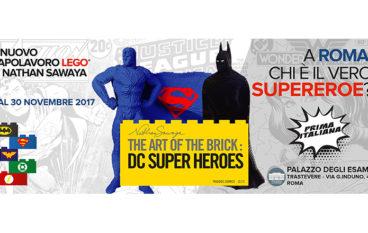 THE ART OF THE BRICK: DC SUPER HEROES la mostra dei Super Eroi fatti con i Lego Roma